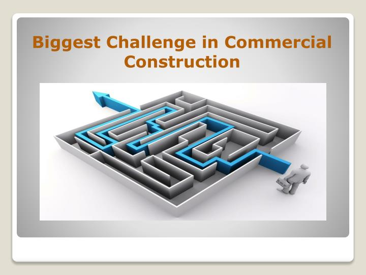 Biggest Challenge in Commercial Construction