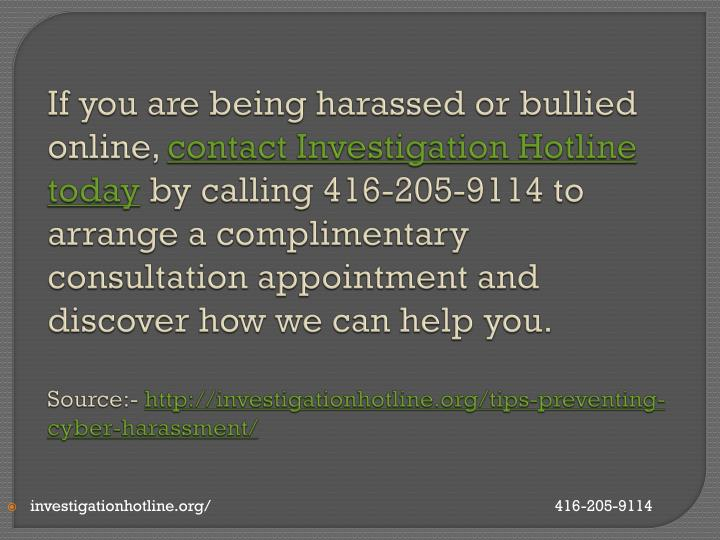 If you are being harassed or bullied online,