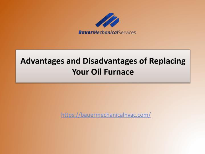 Advantages and disadvantages of replacing your oil furnace