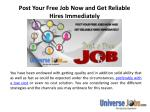 post your free job now and get reliable hires immediately