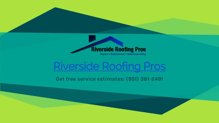 Riverside roofing pros