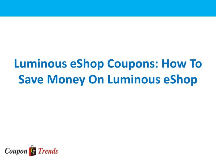 Luminous eshop coupons how to save money on luminous eshop