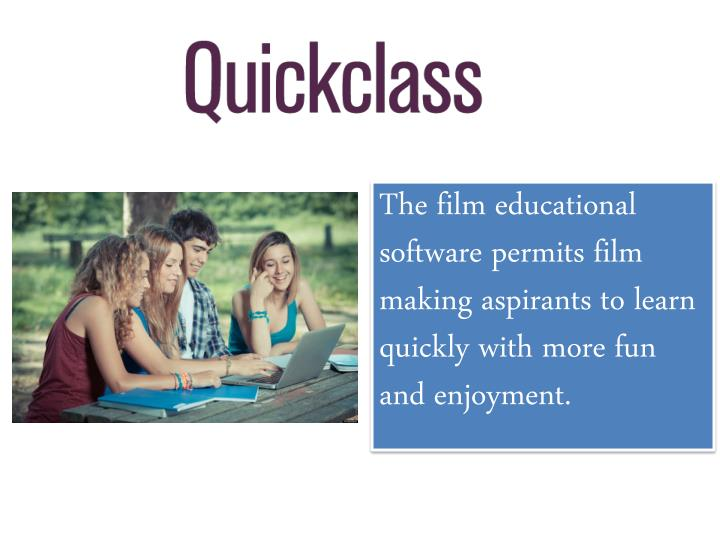 The film educational software permits film making aspirants to learn quickly with more fun and enjoyment.