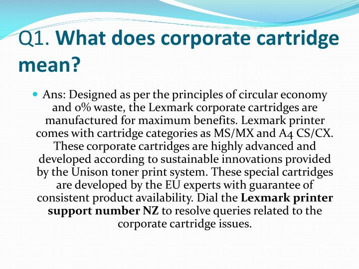 Q1 what does corporate cartridge mean