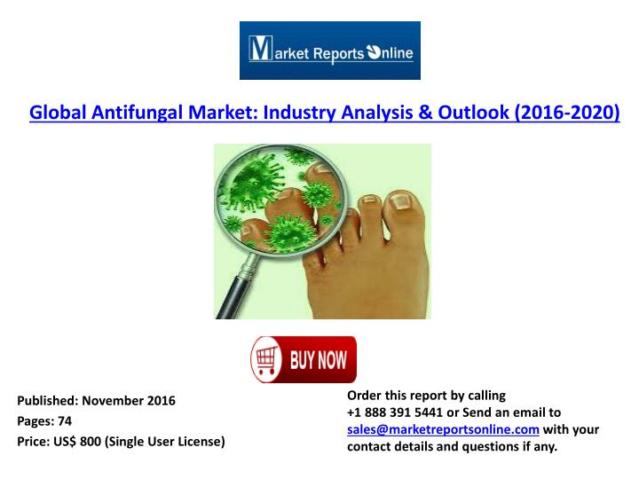 Global Antifungal Market: Industry Analysis & Outlook (2016-2020)