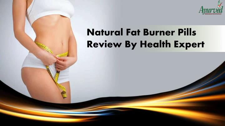 Natural Fat Burner Pills Review By Health Expert