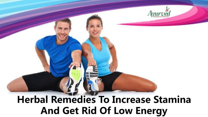 Herbal Remedies To Increase Stamina