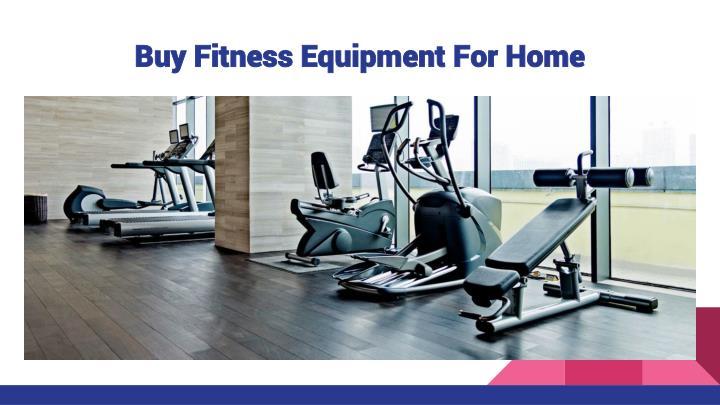 Buy Fitness Equipment For Home