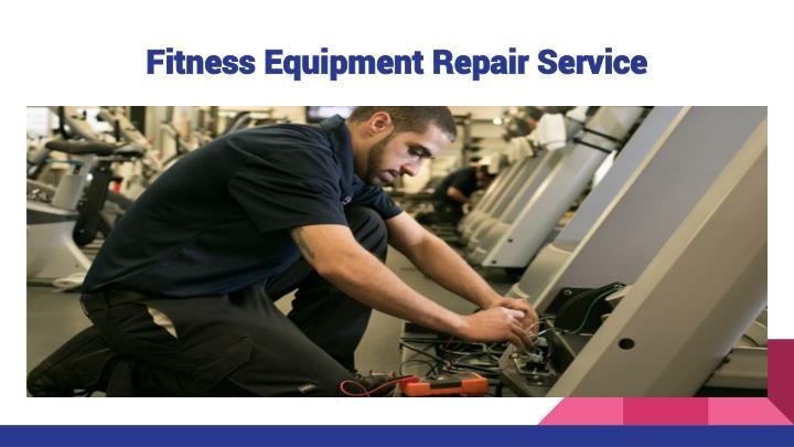 Fitness Equipment Repair Service