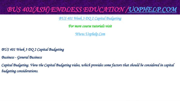 BUS 402(ASH) Endless Education /