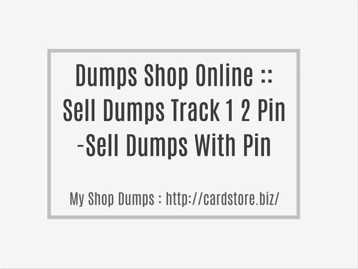 Dumps Shop Online ::
