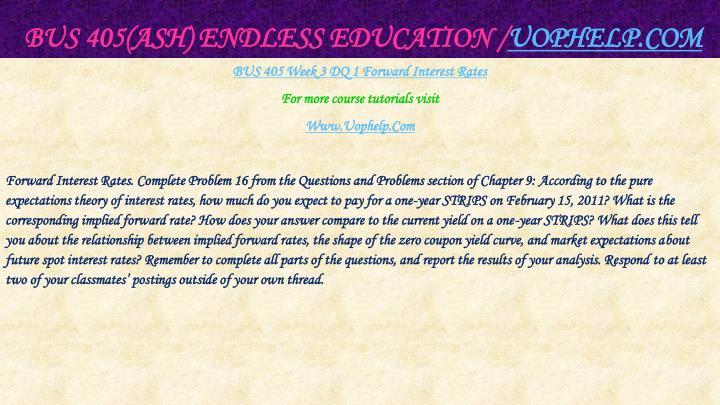 BUS 405(ASH) Endless Education /