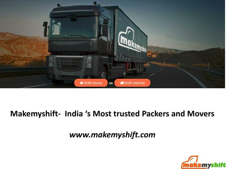 Makemyshift-  India 's Most trusted Packers and Movers
