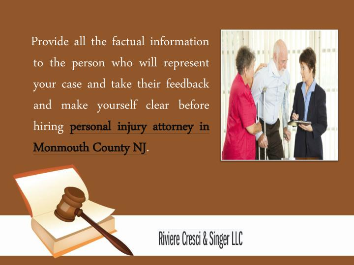 Provide all the factual information to the person who will represent your case and take their fee...