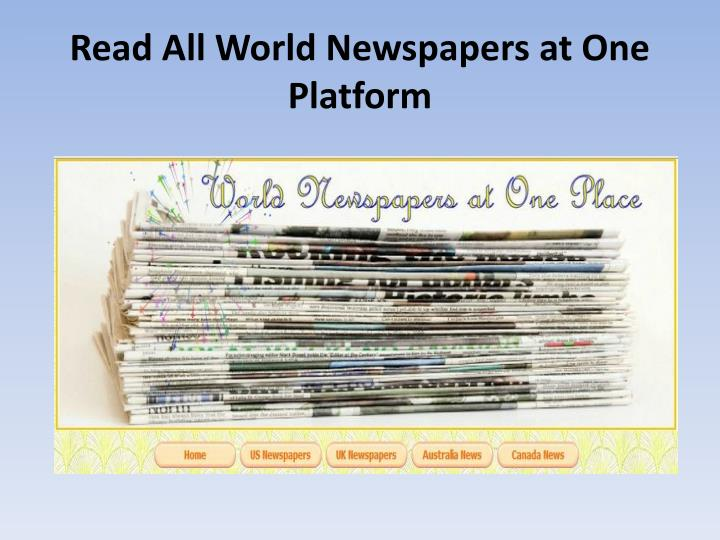 Read All World Newspapers at One Platform
