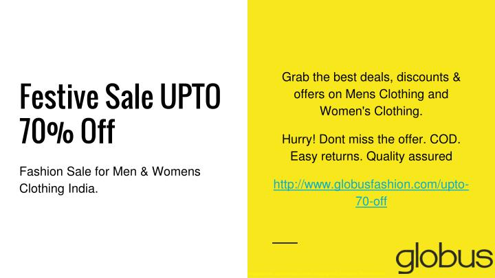 Grab the best deals, discounts & offers on Mens Clothing and Women's Clothing.