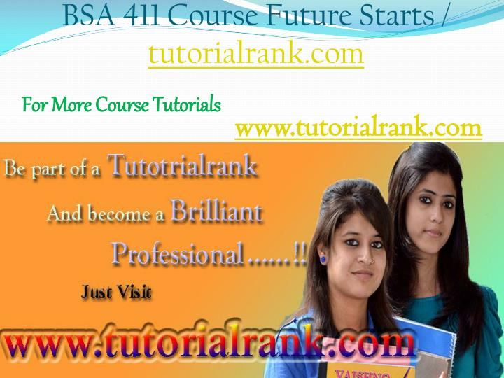 Bsa 411 course future starts tutorialrank com