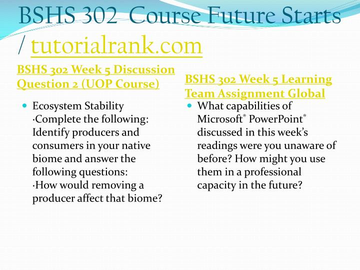 BSHS 302  Course Future Starts /