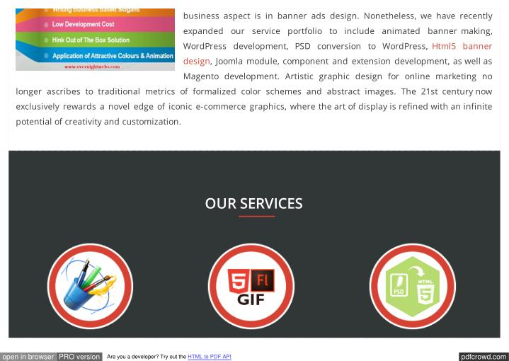 Business aspect is in banner ads design. Nonetheless, we have recently