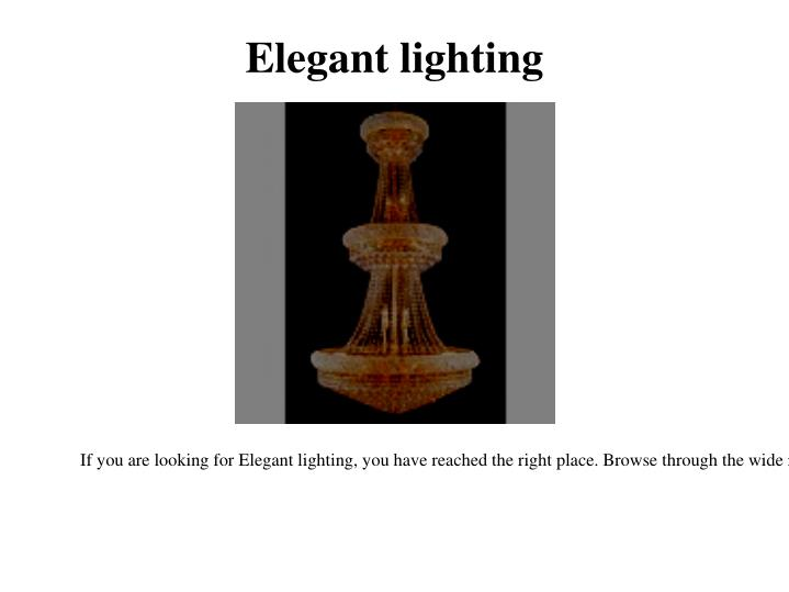 Elegant lighting