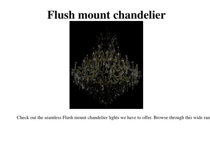 Flush mount chandelier