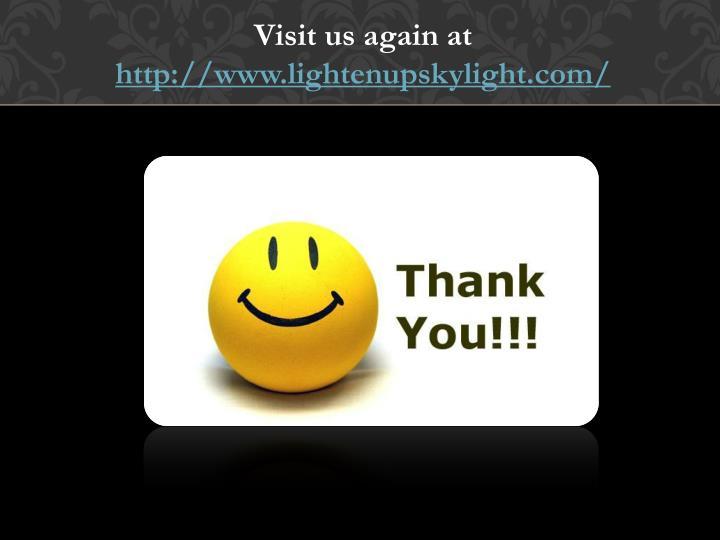 Visit us again at
