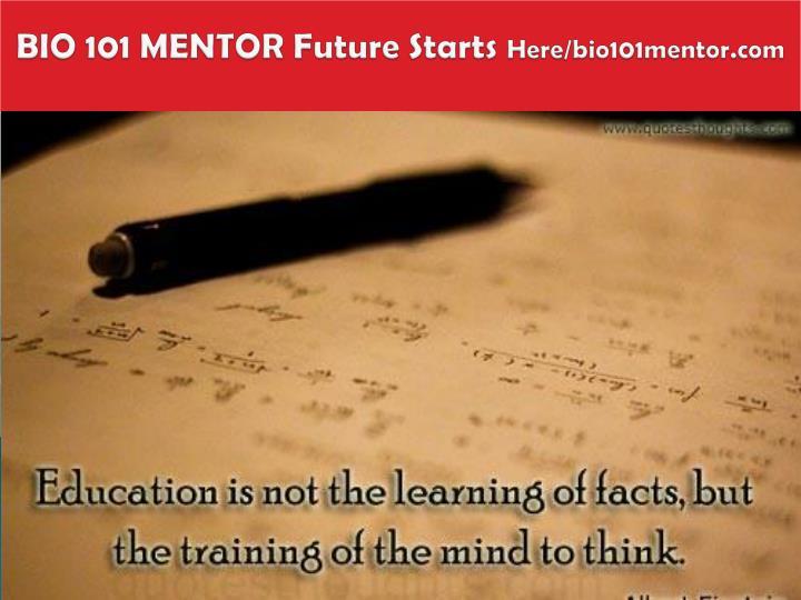 BIO 101 MENTOR Future Starts