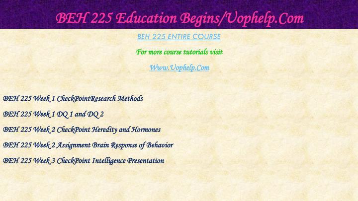 BEH 225 Education Begins/Uophelp.Com