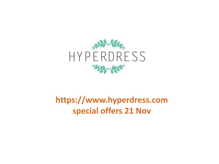 Https://www.hyperdress.comspecial offers 21 Nov