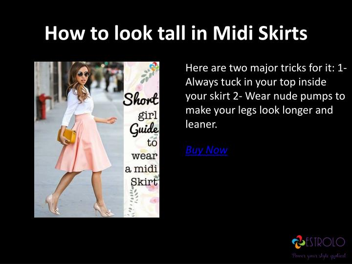 How to look tall in Midi Skirts
