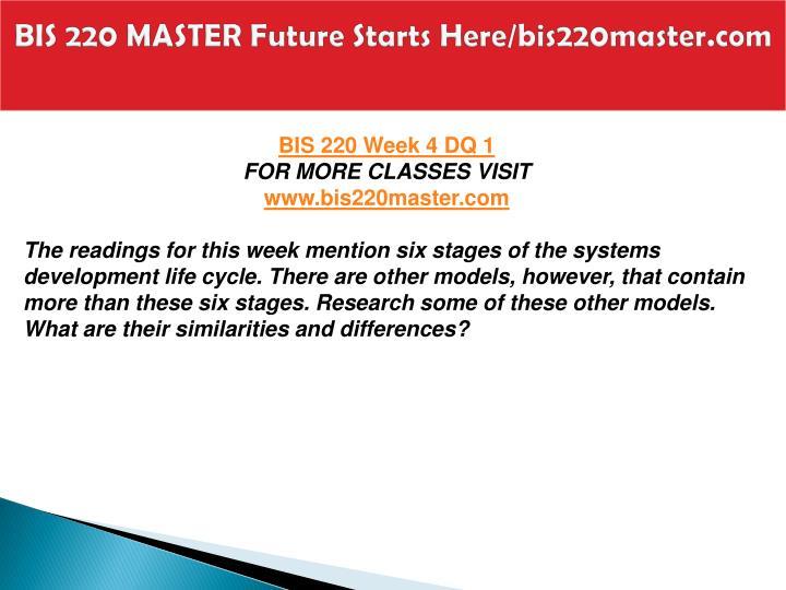 BIS 220 MASTER Future Starts Here/bis220master.com
