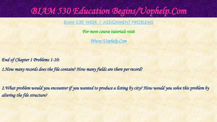 BIAM 530 Education Begins/Uophelp.Com