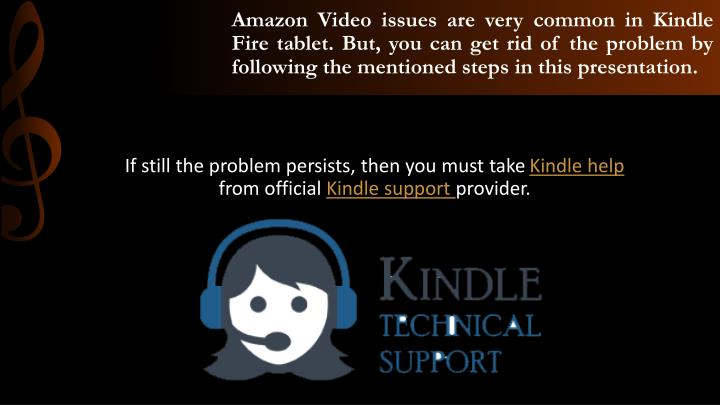 Amazon Video issues are very common in Kindle Fire tablet. But, you can get rid of the problem by following the mentioned steps in this presentation.