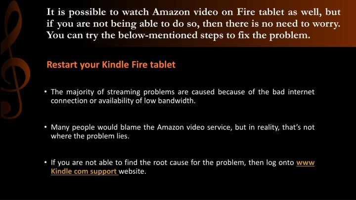 It is possible to watch Amazon video on Fire tablet as well, but if you are not being able to do so,...