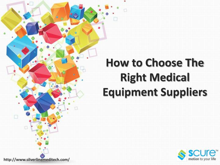 How to choose the right medical e quipment suppliers