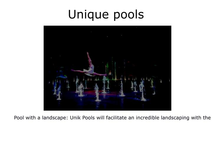 Unique pools