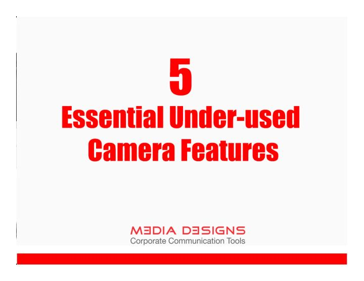 5 essential under used camera features media designs