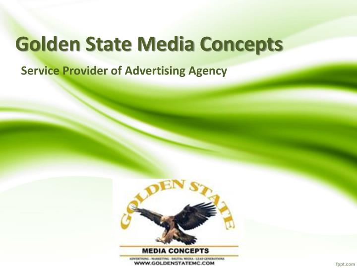 Golden state media concepts