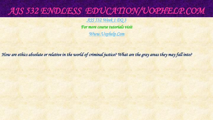 AJS 532 Endless  Education/