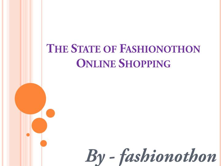 The state of fashionothon online shopping