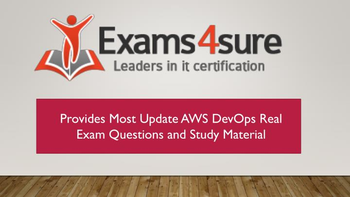 Provides Most Update AWS DevOps Real Exam Questions and Study Material