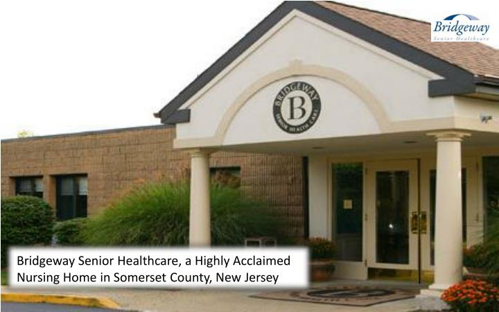 Bridgeway Senior Healthcare, a Highly Acclaimed