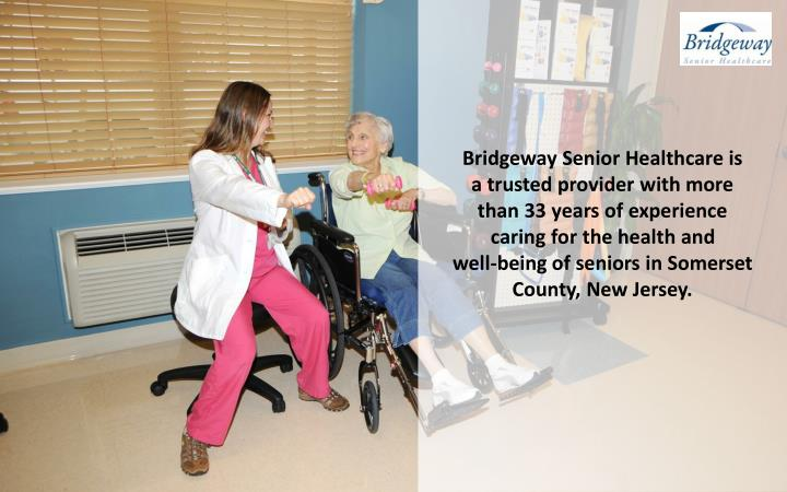 Bridgeway Senior Healthcare is