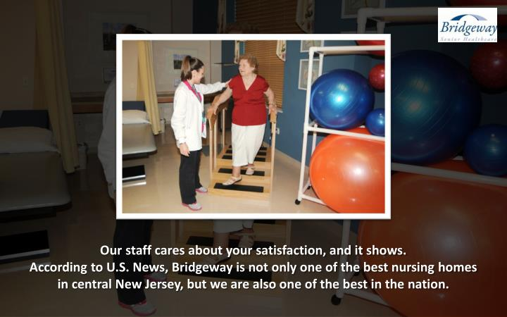 Our staff cares about your satisfaction, and it shows.
