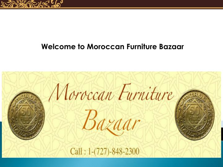 Welcome to Moroccan Furniture Bazaar