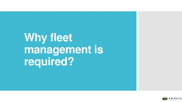 Why fleet management is required