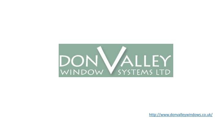 Http://www.donvalleywindows.co.uk/