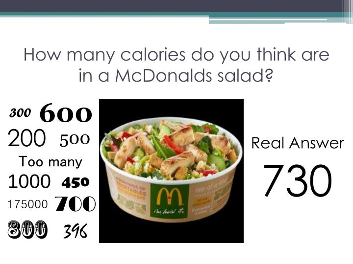 How many calories do you think are in a McDonalds salad?