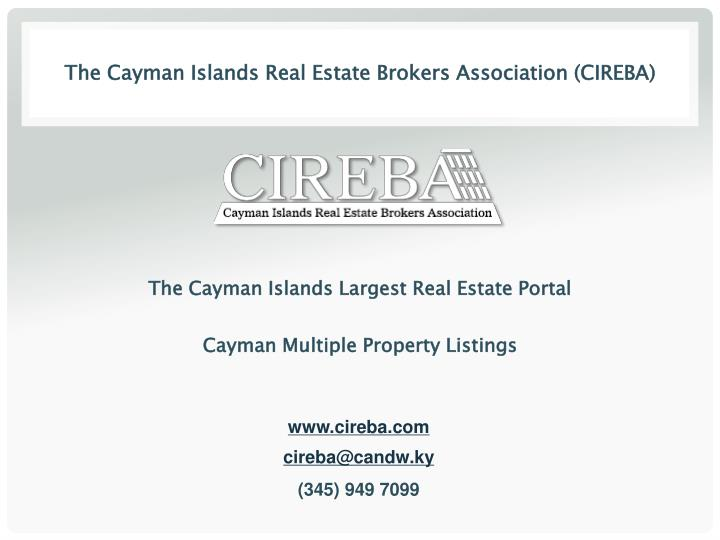 The Cayman Islands Real Estate Brokers Association (CIREBA)