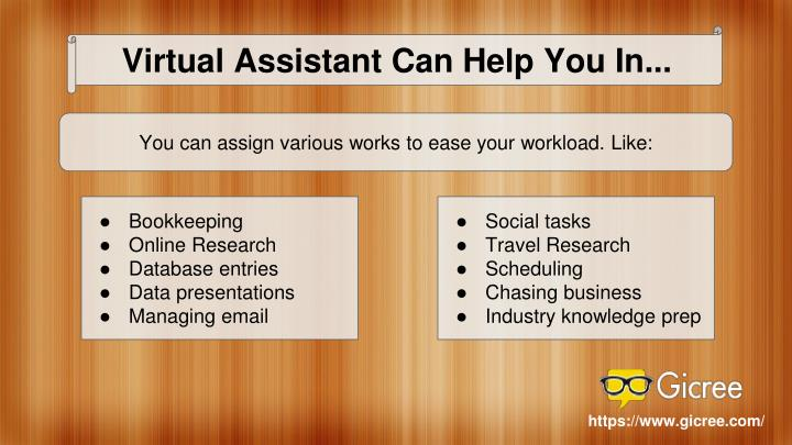 Virtual Assistant Can Help You In...